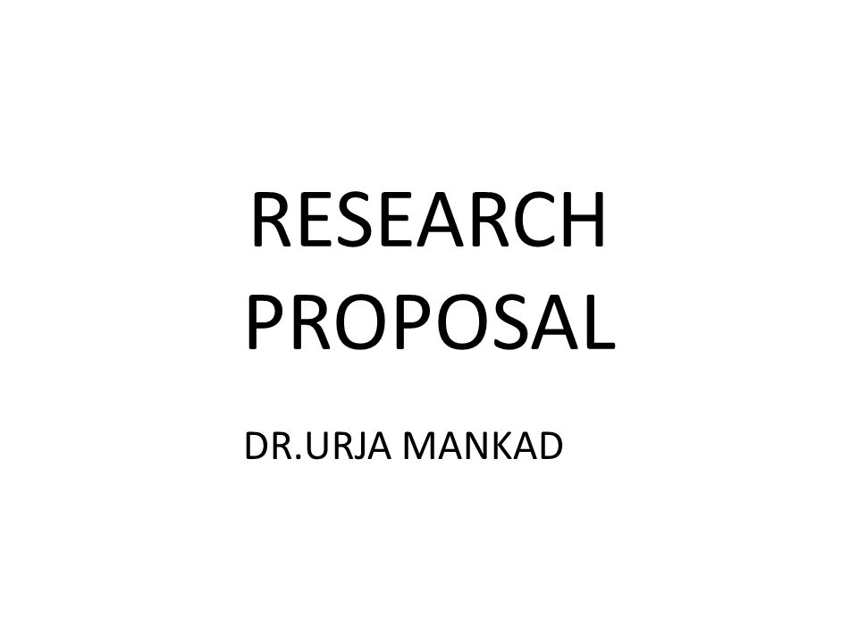 RESEARCH PROPOSAL DRURJA MANKAD DEFINITION OF RESEARCH PROPOSAL – Party Proposal