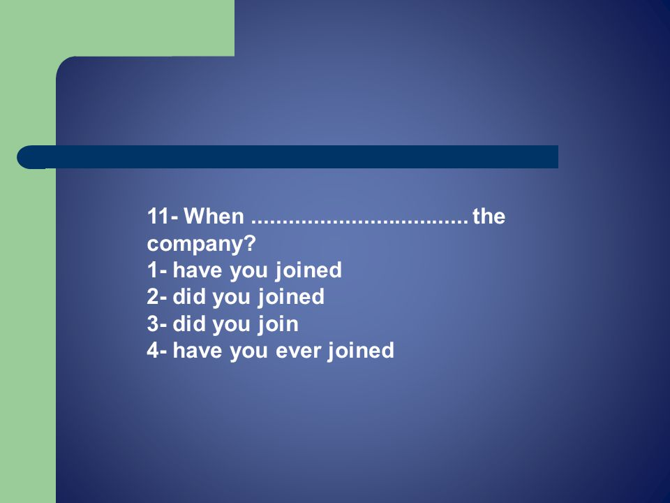 11- When................................... the company.