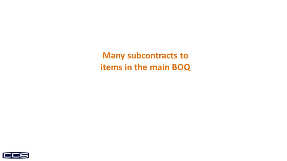 Many subcontracts to items in the main BOQ
