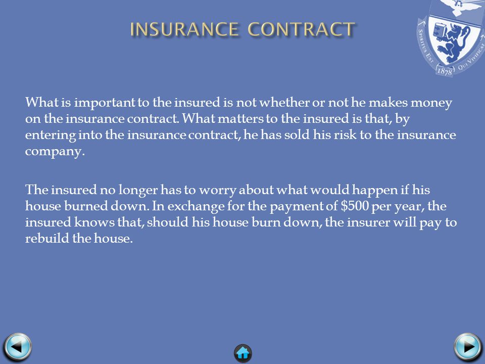 What is important to the insured is not whether or not he makes money on the insurance contract.