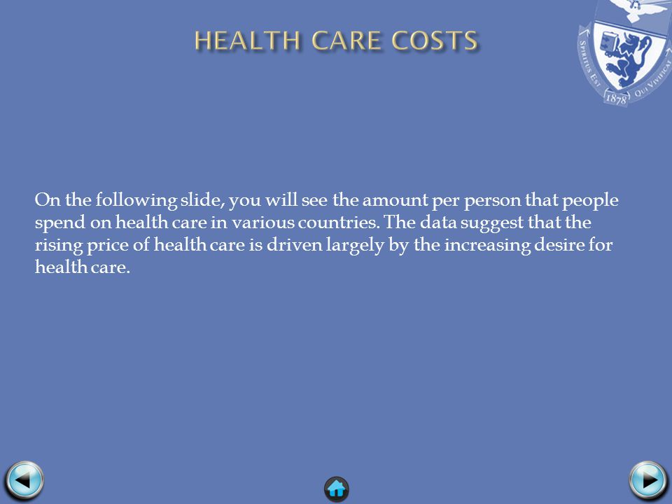 On the following slide, you will see the amount per person that people spend on health care in various countries.