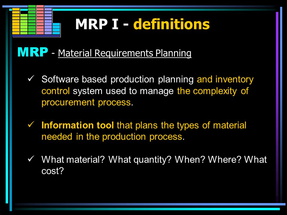 MRP I Material Requirements Planning