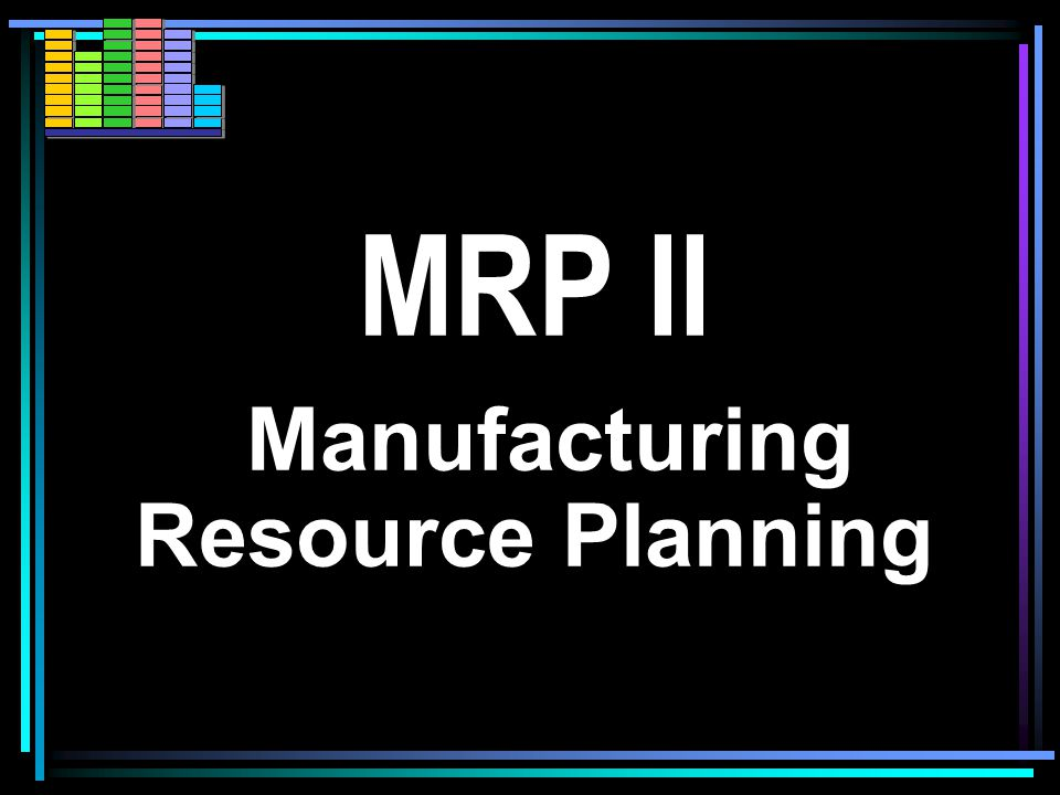 MRP I - advantages MRP MRP - Material Requirements Planning reduction of the stock level precise time of delivery creation precise production cost evaluation better production capacity implementation faster response to the change in the environment better production process control at every stage.