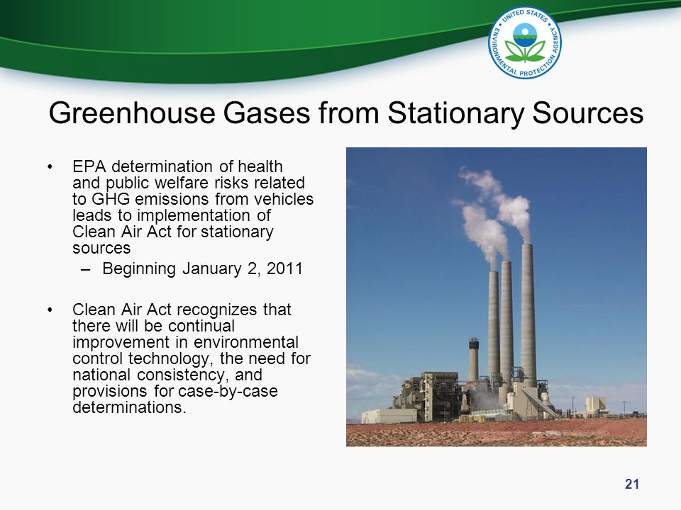 Greenhouse Gases from Stationary Sources EPA determination of health and public welfare risks related to GHG emissions from vehicles leads to implemen
