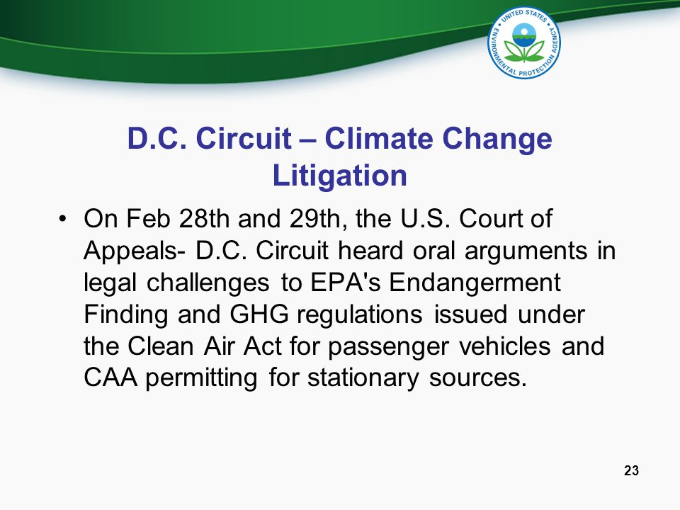D.C. Circuit – Climate Change Litigation On Feb 28th and 29th, the U.S. Court of Appeals- D.C. Circuit heard oral arguments in legal challenges to EPA