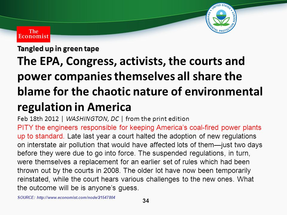 34 Tangled up in green tape The EPA, Congress, activists, the courts and power companies themselves all share the blame for the chaotic nature of envi