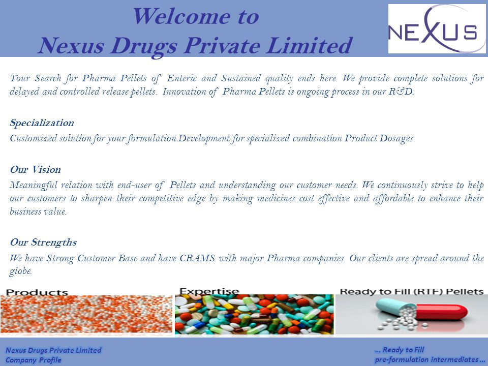 Welcome to Nexus Drugs Private Limited Your Search for Pharma Pellets of Enteric and Sustained quality ends here. We provide complete solutions for de