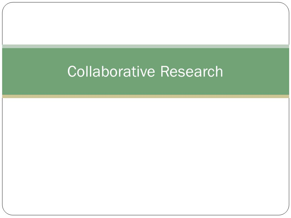 Collaborative Research