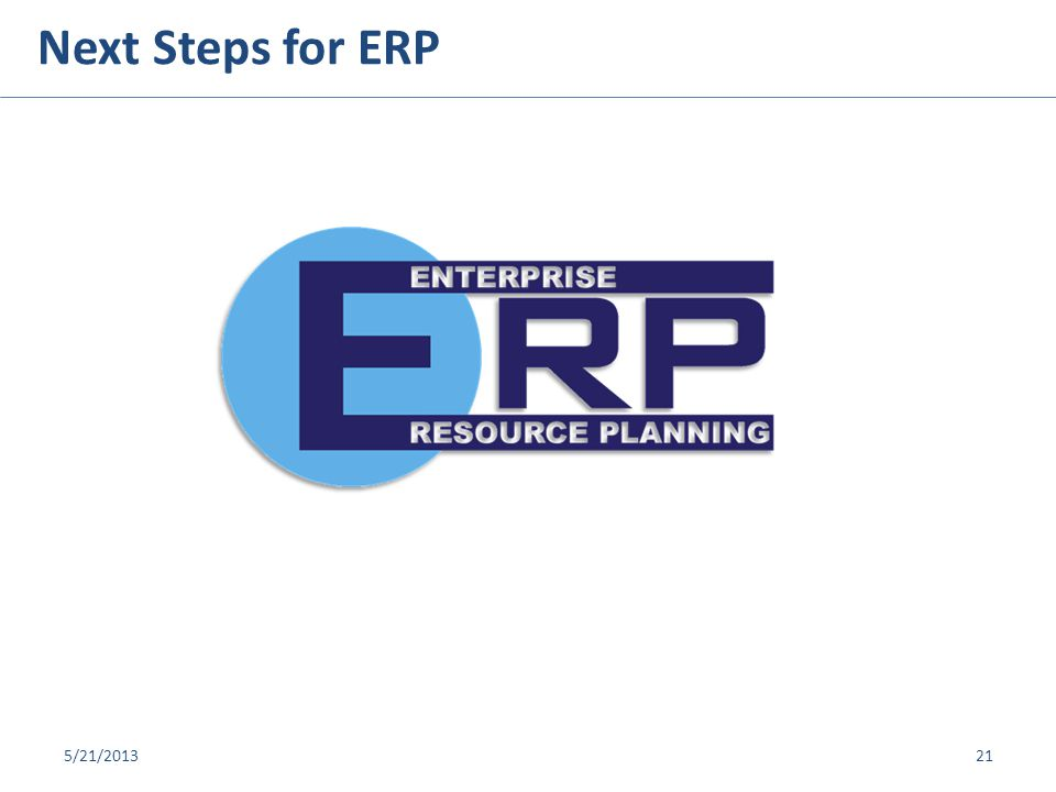 © 2013 PKING Consulting, Inc. | PACERS CM&T® & Broward County Next Steps for ERP 5/21/201321