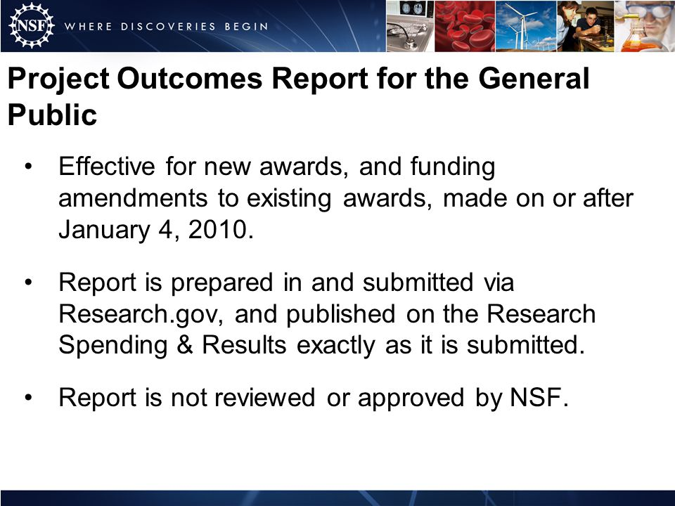 Project Outcomes Report for the General Public Effective for new awards, and funding amendments to existing awards, made on or after January 4, 2010.