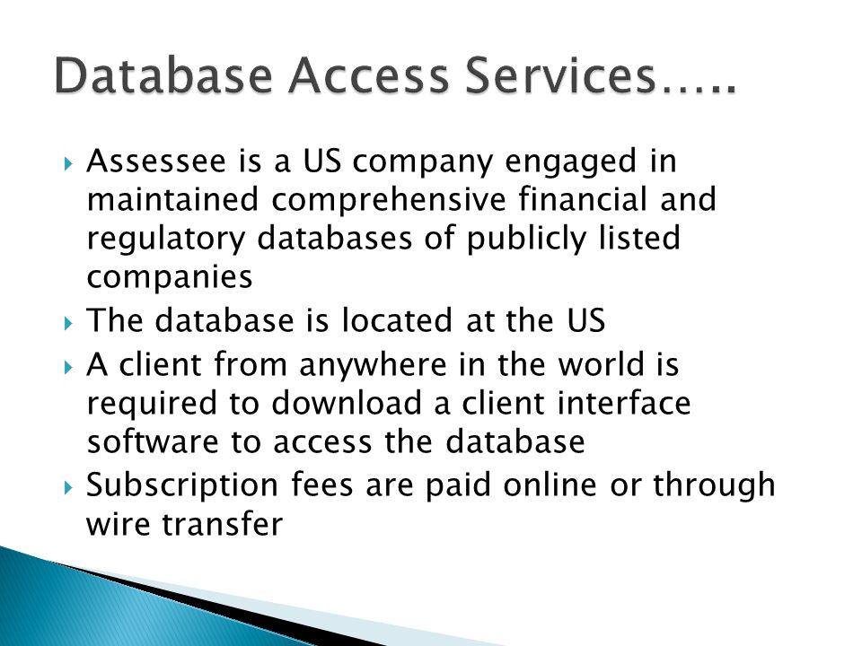 Assessee is a US company engaged in maintained comprehensive financial and regulatory databases of publicly listed companies The database is located a