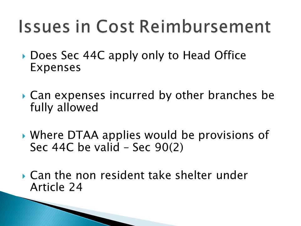 Does Sec 44C apply only to Head Office Expenses Can expenses incurred by other branches be fully allowed Where DTAA applies would be provisions of Sec 44C be valid – Sec 90(2) Can the non resident take shelter under Article 24