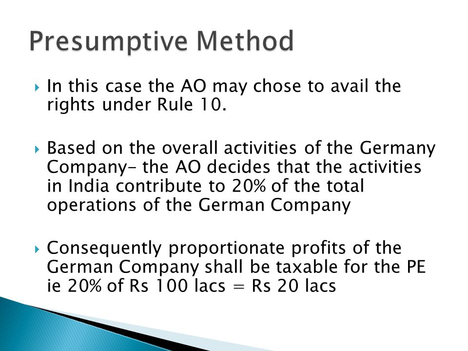 In this case the AO may chose to avail the rights under Rule 10.