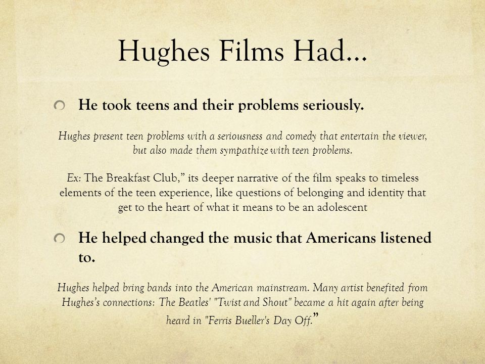 What Hughes do in HIS film A majority of Hughes films were set in the North Shore of suburbs of the Chicago metropolitan area.