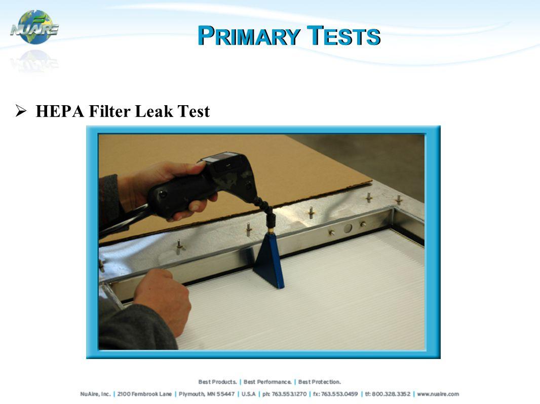 P RIMARY T ESTS HEPA Filter Leak Test