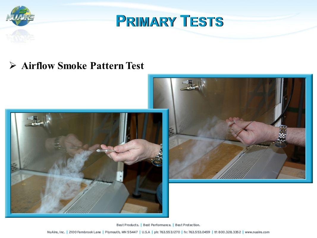 Airflow Smoke Pattern Test P RIMARY T ESTS
