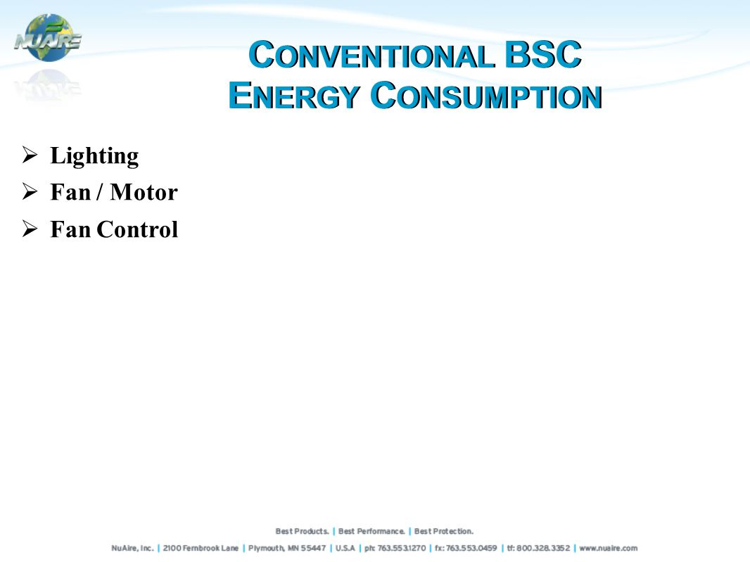 C ONVENTIONAL BSC E NERGY C ONSUMPTION Lighting Fan / Motor Fan Control