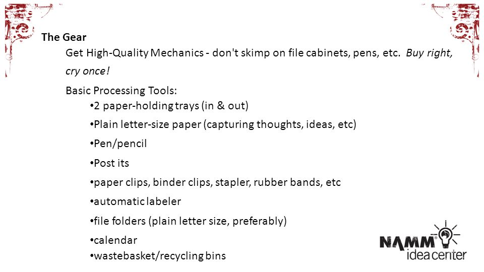 The Gear Get High-Quality Mechanics - don t skimp on file cabinets, pens, etc.