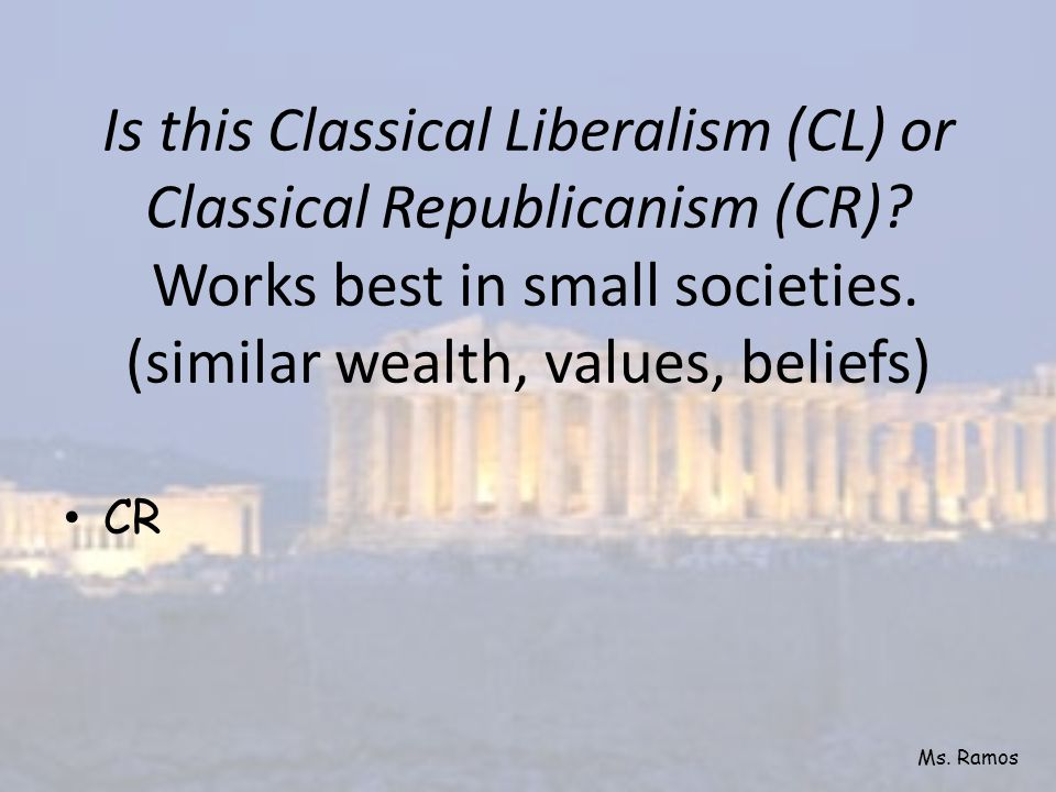 Classical Liberalism (CL) or Classical Republicanism (CR): People who work for the common good have civic virtue.