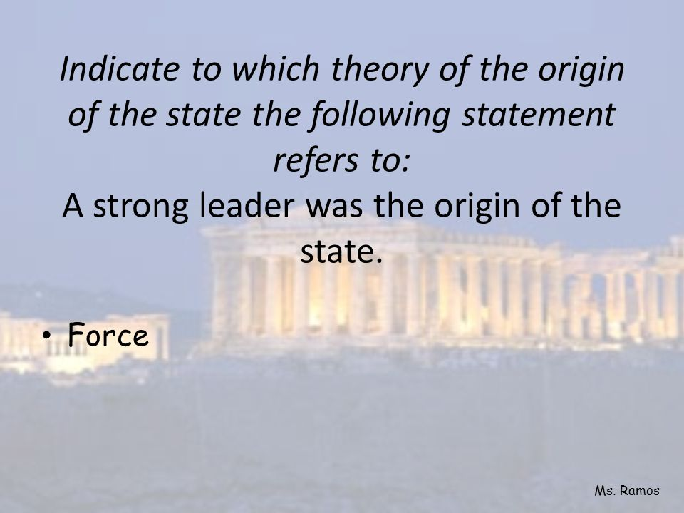 Indicate to which theory of the origin of the state the following statement refers to: Rulers are chosen by God.