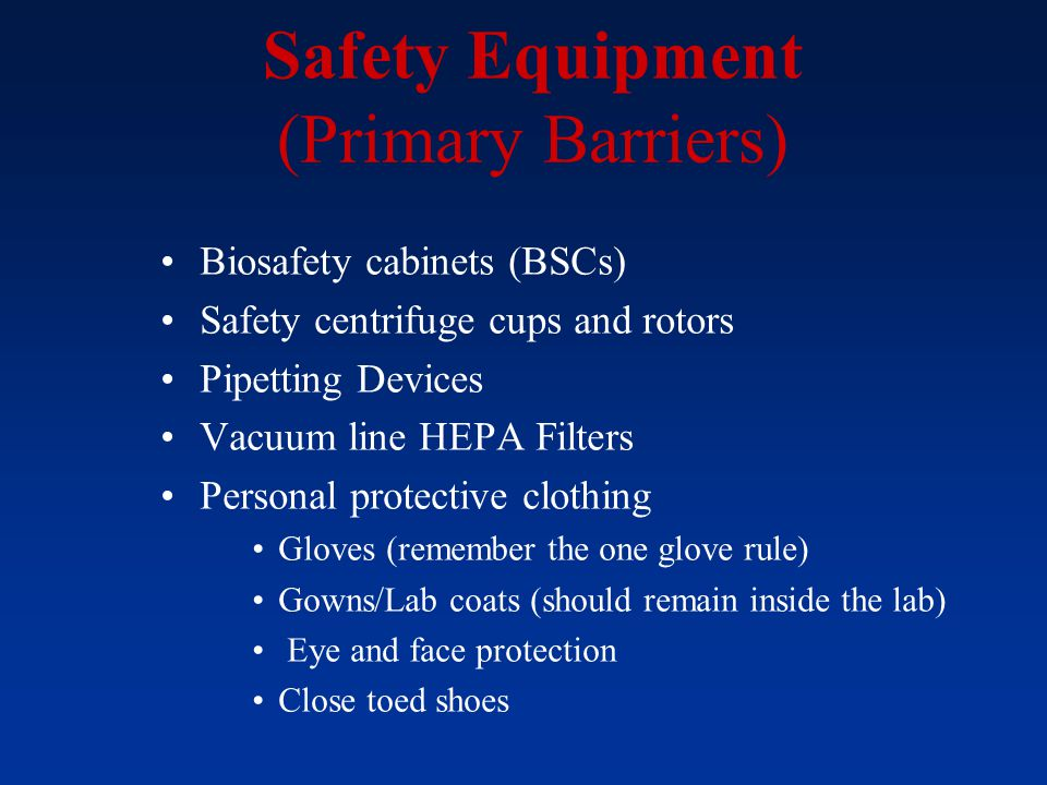 Biological Safety Cabinets Must be Certified Annually Air Systems Technologies (508) 427 5558 BSC Provide: Product Protection Personnel Protection Environmental Protection Use biosafety cabinets (class II) for work with infectious agents involving: Aerosols and splashes Large volumes, High concentrations BL2 materials