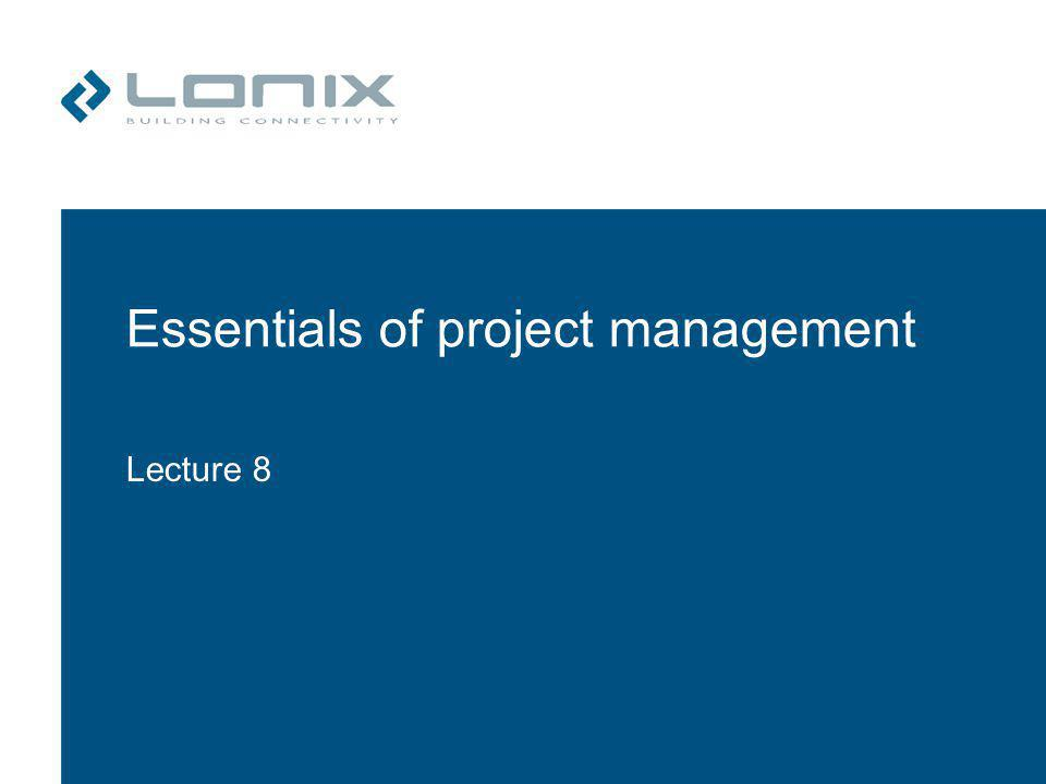 Essentials of project management Lecture 8