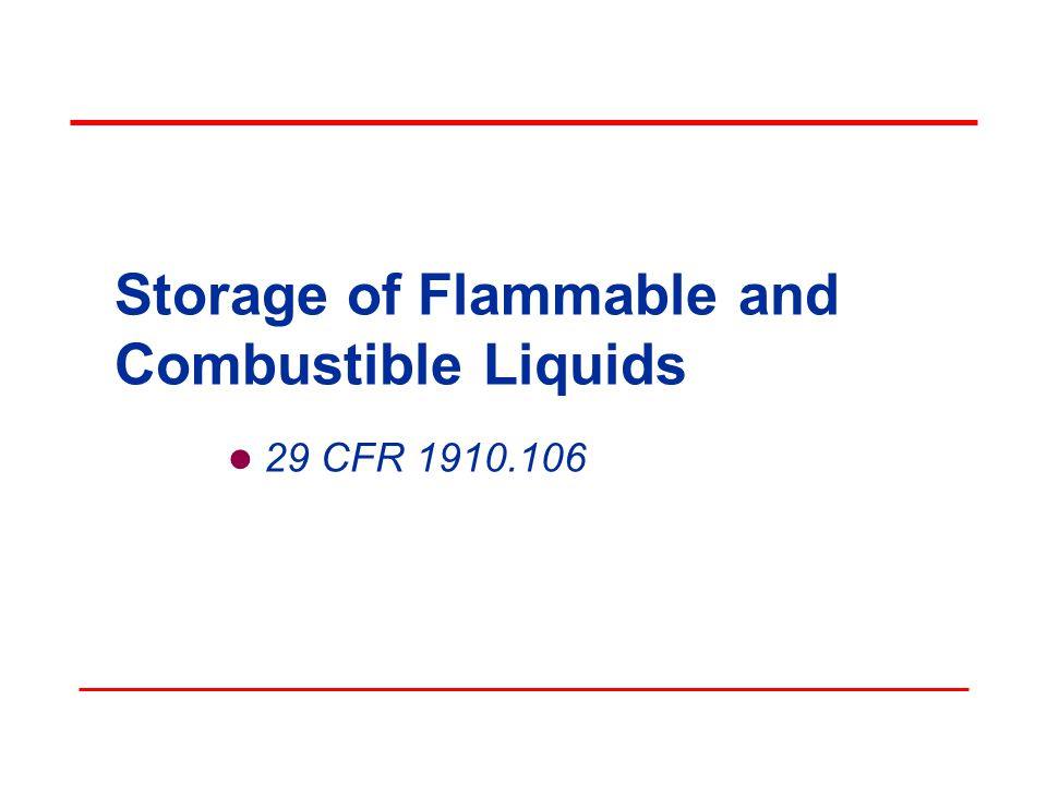 Storage of Flammable and Combustible Liquids 29 CFR 1910.106