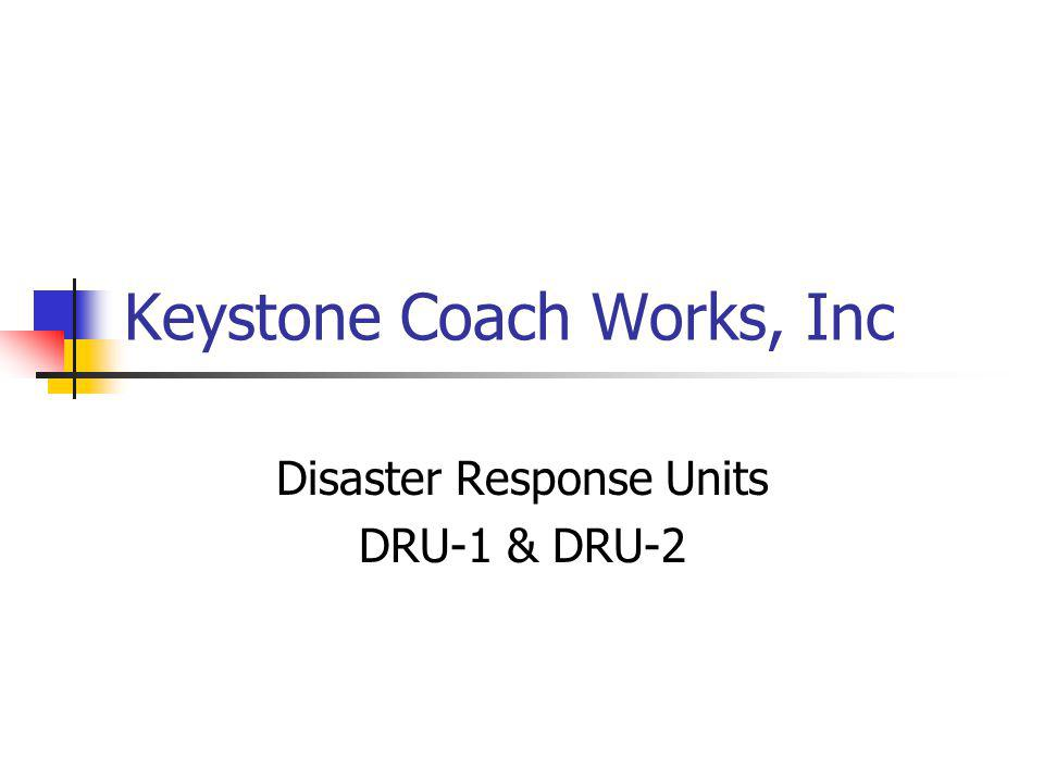 Keystone Coach Works, Inc Disaster Response Units DRU-1 & DRU-2