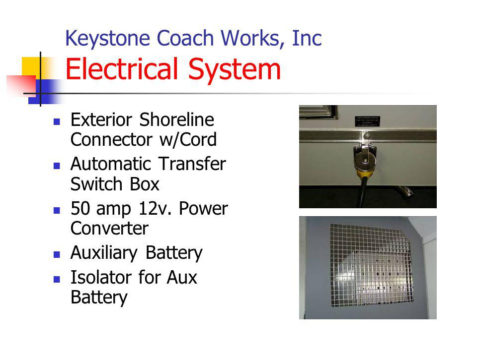 Keystone Coach Works, Inc Electrical System Exterior Shoreline Connector w/Cord Automatic Transfer Switch Box 50 amp 12v. Power Converter Auxiliary Ba
