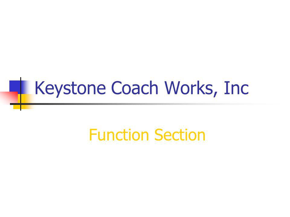 Keystone Coach Works, Inc Function Section
