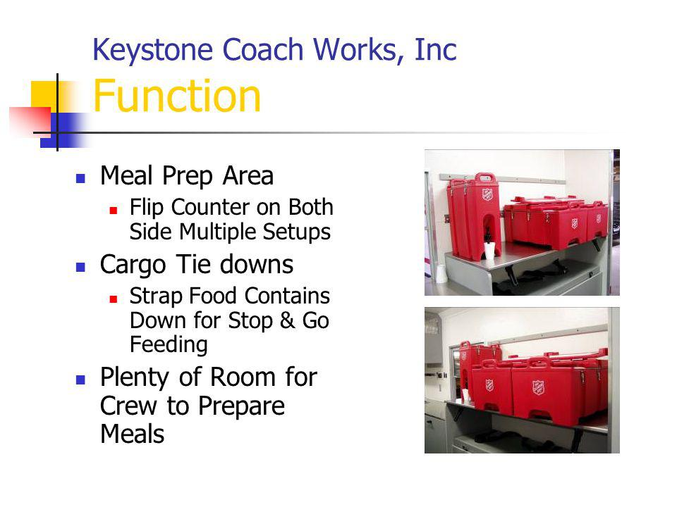 Keystone Coach Works, Inc Function Meal Prep Area Flip Counter on Both Side Multiple Setups Cargo Tie downs Strap Food Contains Down for Stop & Go Fee