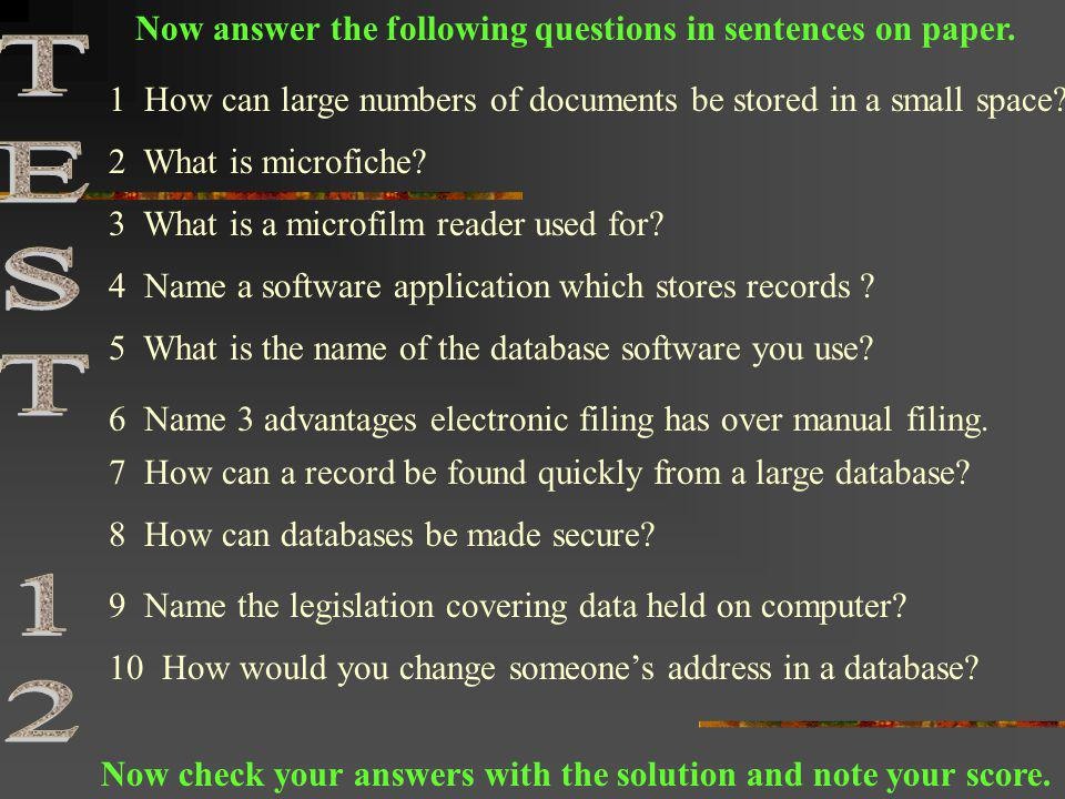 Now answer the following questions in sentences on paper. 1 How can large numbers of documents be stored in a small space? 2 What is microfiche? 4 Nam