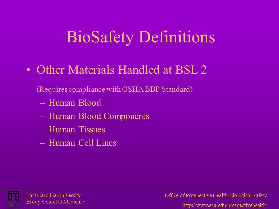 East Carolina University Brody School of Medicine Office of Prospective Health/Biological Safety http://www.ecu.edu/prospectivehealth/ BioSafety Defin