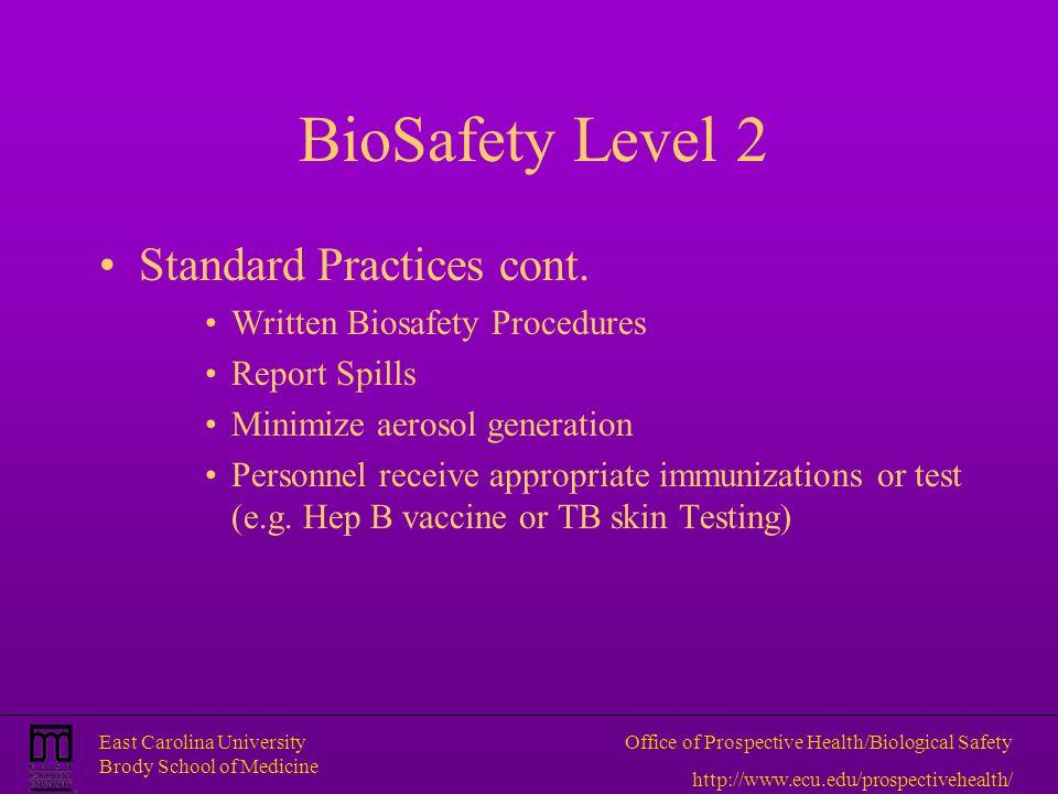 East Carolina University Brody School of Medicine Office of Prospective Health/Biological Safety http://www.ecu.edu/prospectivehealth/ BioSafety Level