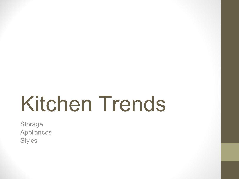 Kitchen Trends Storage Appliances Styles