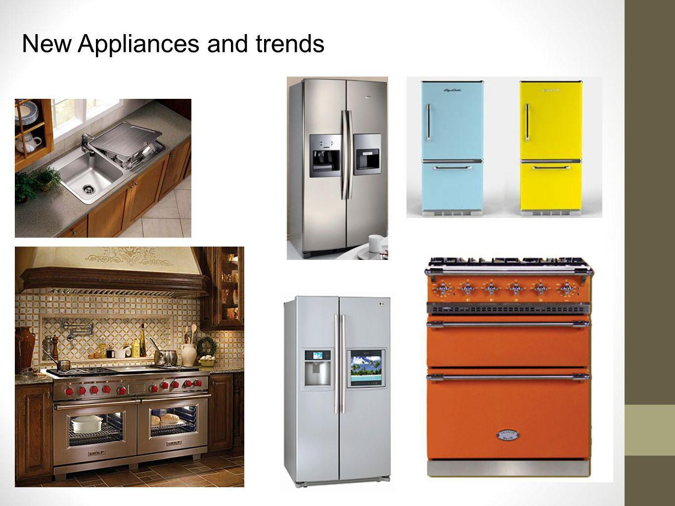 New Appliances and trends