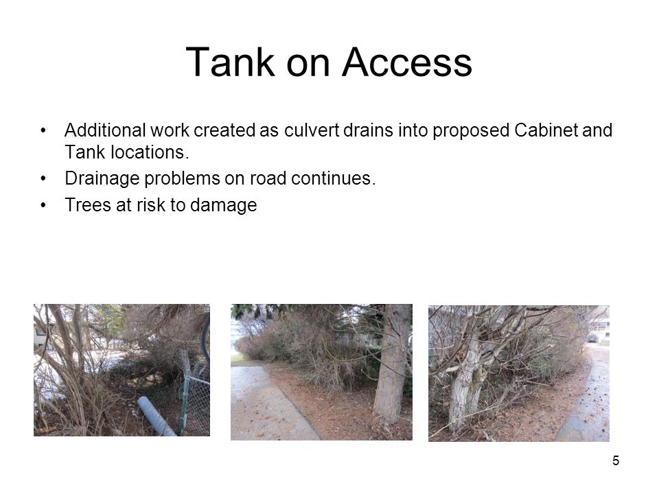 5 Tank on Access Additional work created as culvert drains into proposed Cabinet and Tank locations.