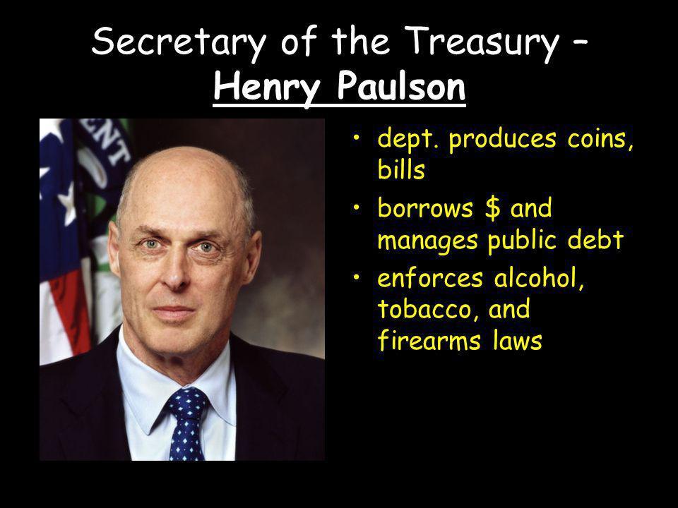 Secretary of the Treasury – Henry Paulson dept.