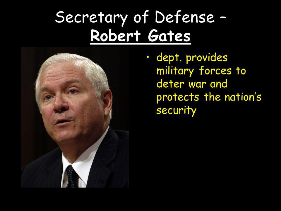 Secretary of Defense – Robert Gates dept.