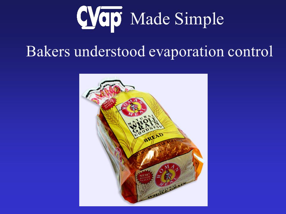 Bakers understood evaporation control Made Simple