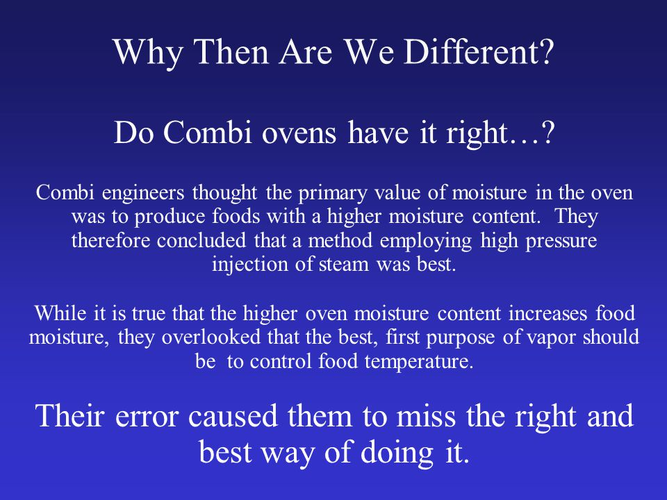 Why Then Are We Different. Do Combi ovens have it right….