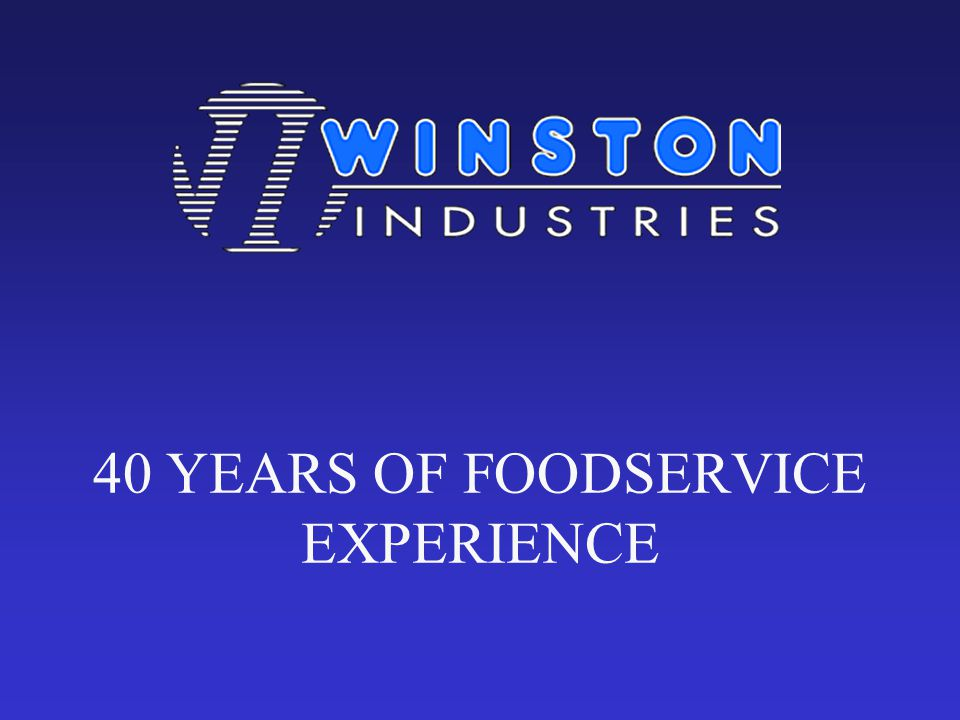 40 YEARS OF FOODSERVICE EXPERIENCE