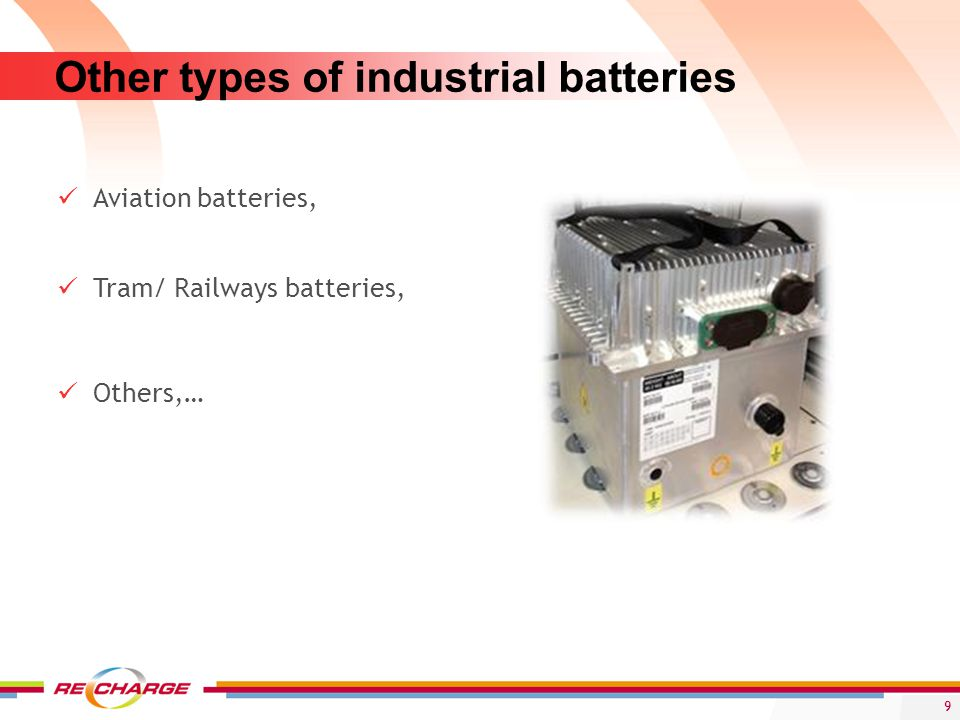 Other types of industrial batteries Aviation batteries, Tram/ Railways batteries, Others,… 9