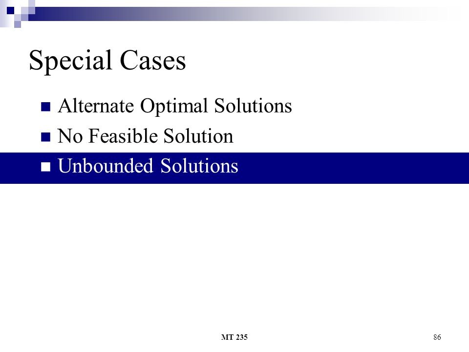 MT 23586 Special Cases Alternate Optimal Solutions No Feasible Solution Unbounded Solutions