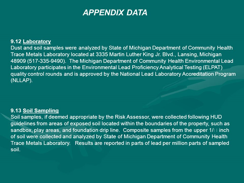 9.12Laboratory Dust and soil samples were analyzed by State of Michigan Department of Community Health Trace Metals Laboratory located at 3335 Martin Luther King Jr.