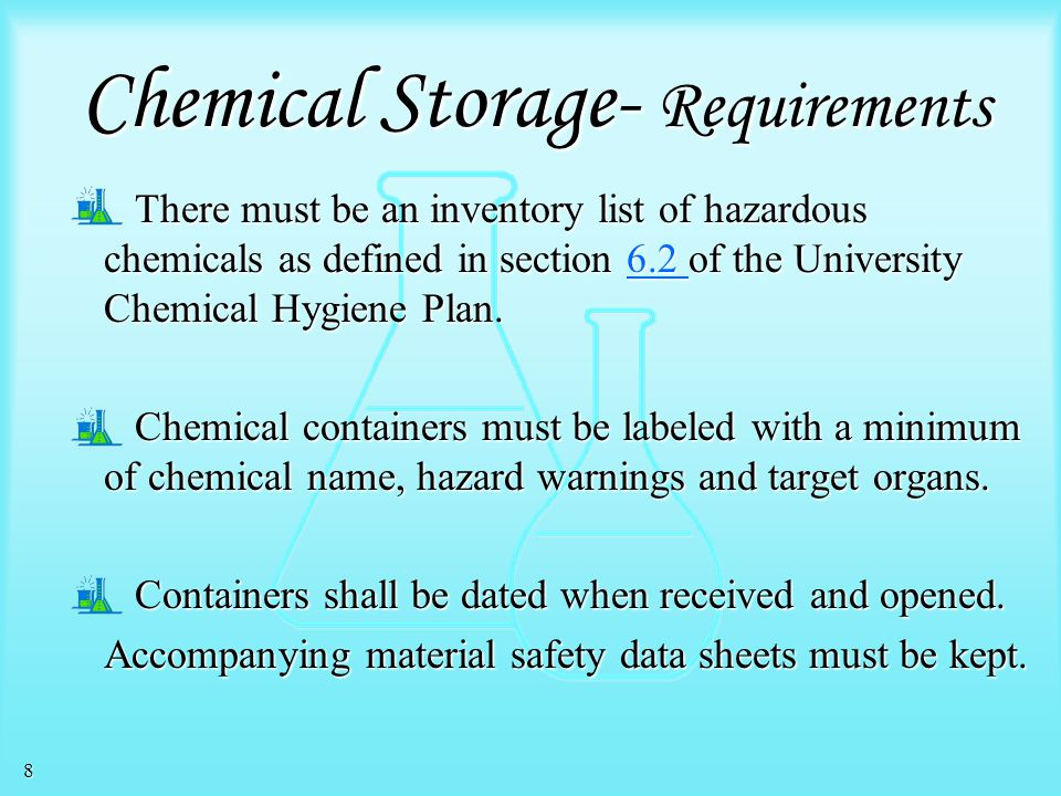 7 This section will first discuss general considerations and requirements for chemical storage. Next, it will provide specific information for the sto