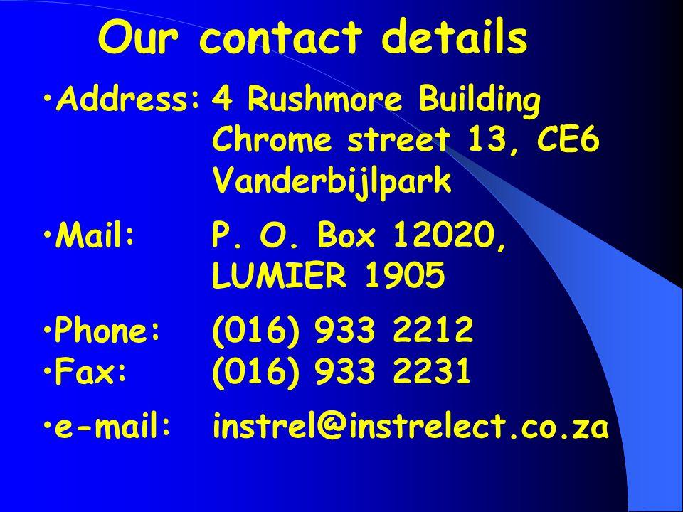 Address:4 Rushmore Building Chrome street 13, CE6 Vanderbijlpark Mail:P.