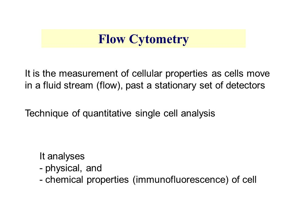 It is the measurement of cellular properties as cells move in a fluid stream (flow), past a stationary set of detectors Technique of quantitative sing