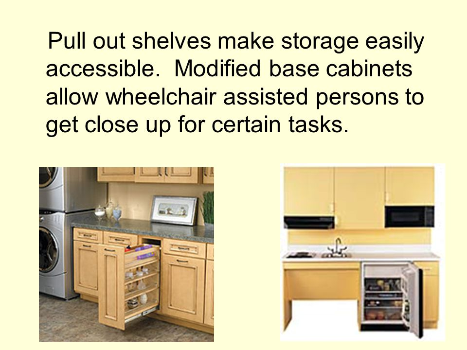 Pull out shelves make storage easily accessible.
