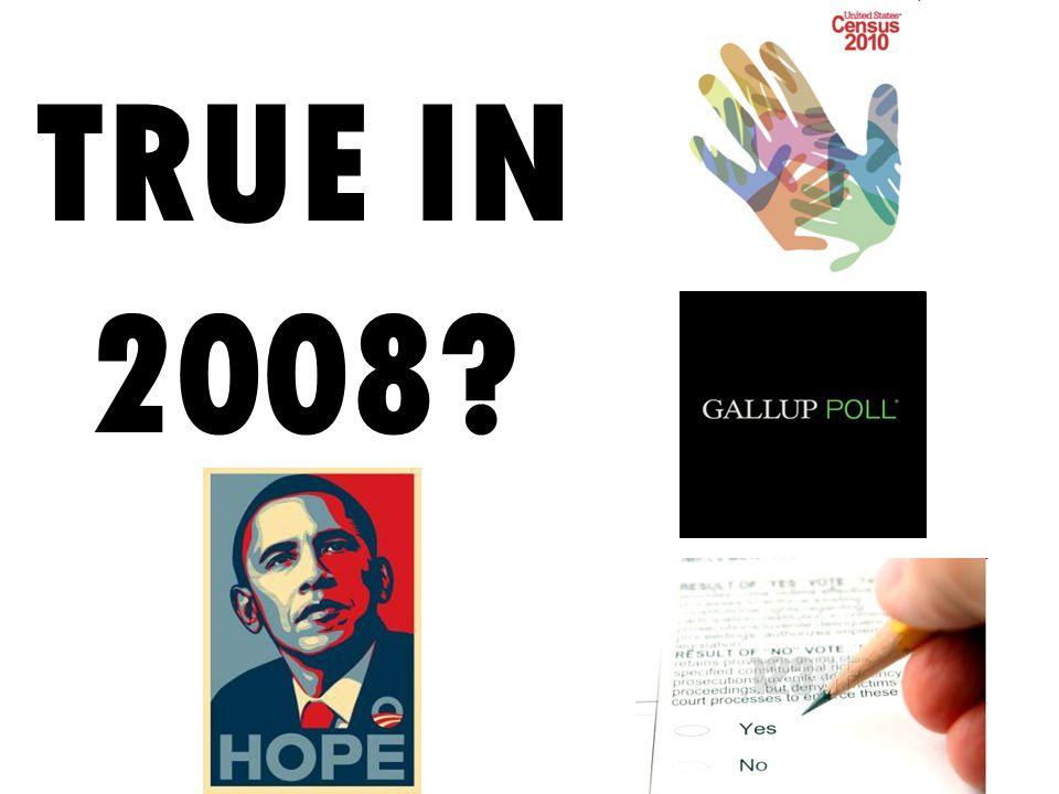 TRUE IN 2008?